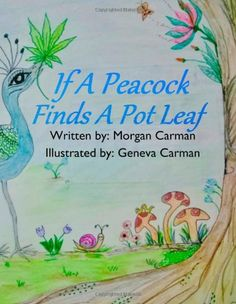 If A Peacock Finds A Pot Leaf | A Medical Marijuana Fairytale for Children
