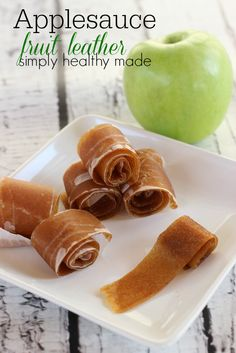 Kids Snack: Applesauce Fruit Leather - Simply Healthy Made