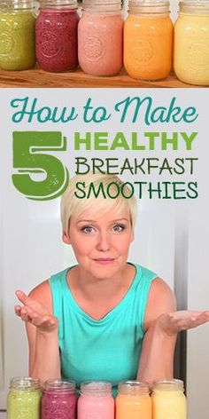 How To: Make 5 Healthy Breakfast Smoothies I like the idea of a different smoothie each day of the work week.
