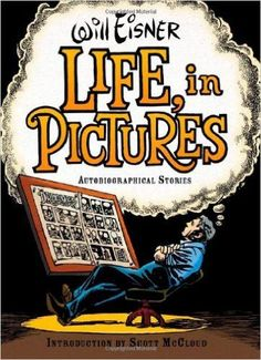 Life, in Pictures: Autobiographical Stories: Will Eisner: 9780393061079: Amazon.com: Books