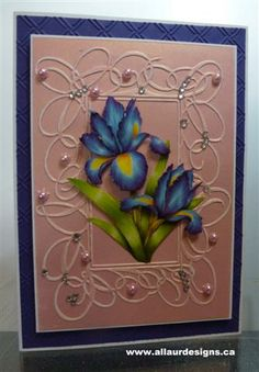 Darice embossing folder and 3D Iris bouquet. By www.allaurdesigns.ca