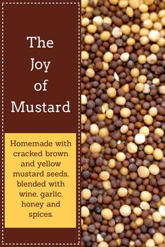 Homemade recipe with cracked brown and yellow mustard seeds, blended with wine, garlic, honey and spices!