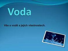 Vše o vodě a jejich vlastnostech.>
