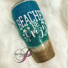 Beaches Be Crazy Tumbler Cup Personalized Tumbler Beach Cup
