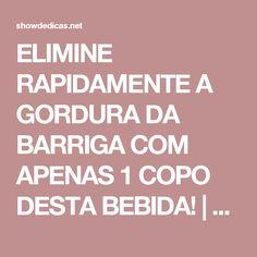 ELIMINE RAPIDAMENTE A GORDURA DA BARRIGA COM APENAS 1 COPO DESTA BEBIDA! | Dicas