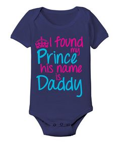 Look what I found on #zulily! Navy 'My Prince Is Daddy' Bodysuit - Infant by KidTeeZ #zulilyfinds