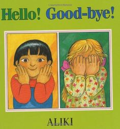 Hello! Good-Bye! by Aliki. $13.25. Author: Aliki. Publisher: Greenwillow Books; First Edition edition (September 16, 1996). 32 pages. Reading level: Ages 4 and up