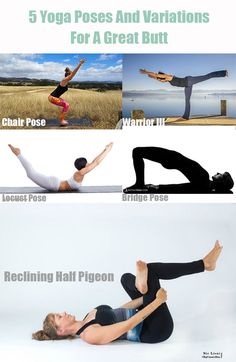 5 Yoga Poses And Variations For A Great Butt 1. Chair Pose 2. Warrior III 3. Locust Pose 4. Bridge Pose 5. Reclining Half Pigeon #fit #yoga