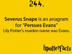 1000 points from Gyrffindor and detention til the end of term for using bad spelling to create a Snape fact!