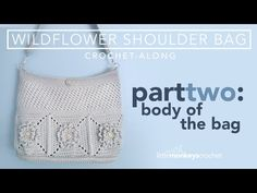 (1639) Wildflower Shoulder Bag CAL -  Part 2 of 3 - YouTube