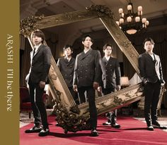 I'll be there - Arashi Single Release Date: (Wed.) Limited Edition (Top) [CD] I'll be there (Theme song for Fuji TV Getsuku Drama「貴族探偵」/ Kizoku Tantei) Round and Round Japanese Singles, Japanese Boy, Jun Matsumoto, English Reference, You Are My Soul, Music Covers, Theme Song, New Image, Beautiful Day