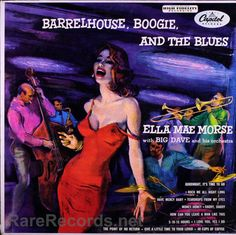 Ella Mae Morse (with Big Dave and His Orchestra) - Barrelhouse, Boogie, and the…