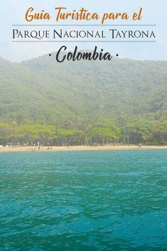 Guía práctica para visitar el Parque Nacional Tayrona, Colombia Colombia Travel, Santa Marta, Travel Tips, Beach, Water, Outdoor, Columbia, Saints, Guatape