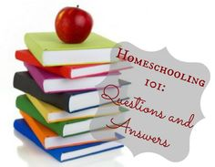 Homeschooling 101: Questions and Answers ~ A Blog Series