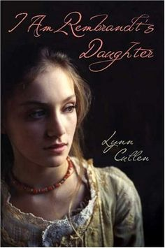 """Currently reading """"I Am Rembrandt's Daughter"""" by Lynn Cullen"""