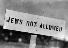 I chose this picture to show the discrimnation Jews faced. Signs like these were outside many public places like restaurants and stores in the early 20th century.