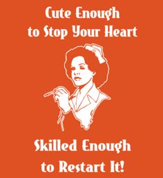Cute enough to stop your heart nurse image - Fabrily