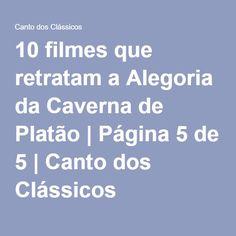 10 filmes que retratam a Alegoria da Caverna de Platão   Página 5 de 5   Canto dos Clássicos