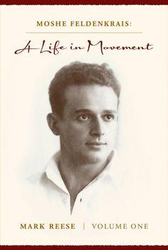 Moshe Feldenkrais' Biography: A Life in Movement