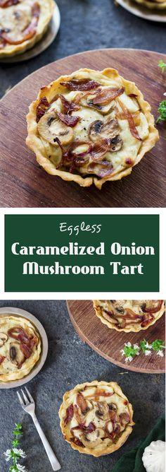 Eggless Caramelized Onion Mushroom Tart - Sweet dark onions, peppery mushroom, cheesy sauce and crisp vegan pastry...