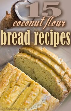 No wheat diet Wheat Belly diet What bread is gluten free ? 15 of the Best Coconut Flour Bread Recipes (many Paleo recipes)