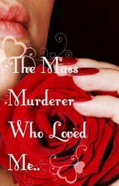 The Mass Murderer Who Loved Me..! - Chapter 2.. - dark_angel0285