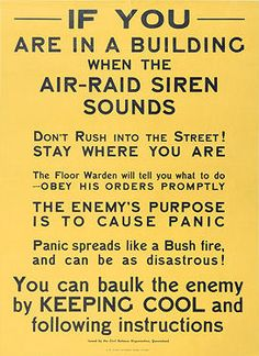 """The Enemy's purpose is to cause panic"" -- Australian Air Raid precautions poster."