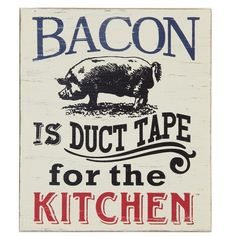 """""""Bacon Is Duct Tape"""" Wood Sign, Set of 2"""
