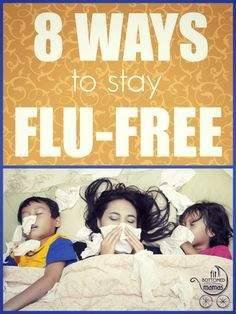 Tis the season: Keep your family free of the flu this fall with these 8 tips. | Fit Bottomed Mamas