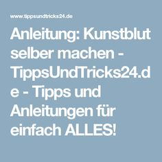 Anleitung: Kunstblut selber machen - TippsUndTricks24.de - Tipps und Anleitungen für einfach ALLES!