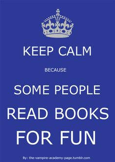 the-vampire-academy-page:  Yes Dimitri, some people actually do.  Keep calm because some people read books for fun