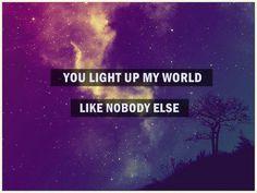 tú iluminas mi mundo como nadie