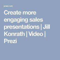 Create more engaging sales presentations   Jill Konrath   Video   Prezi