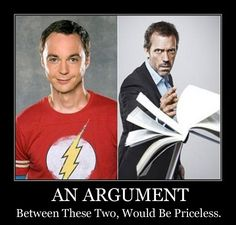 Sheldon and House, Dr. Vs Dr. Heck yeah!