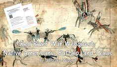The Red River War Webquest uses a great website that allows students to get a better understanding of the causes, battles, and impact of the Red River War on Texas during the 1870s. The webquest also covers key people, tactics, and weapons used during the war.