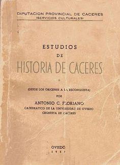 BIBLIOTECA VIRTUAL EXTREMEÑA - La cultura de Extremadura en la red: Estudios de la historia de Cáceres por Antonio Flo...