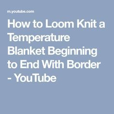 How to Loom Knit a Temperature Blanket Beginning to End With Border - YouTube Loom Knitting Stitches, Loom Knit Hat, Loom Knitting Projects, Knitting Videos, Knifty Knitter, Yarn Projects, Crochet Projects, Loom Blanket, Afghan Loom