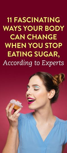11 Fascinating Ways Your Body Can Change When You Stop Eating Sugar, According To Experts