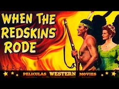 When the Redskins Rode ★★☆ WESTERN MOVIE ☆ ★ ★ - YouTube