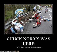 Chuck Norris hates bikes                                                                                                                                                     Mehr