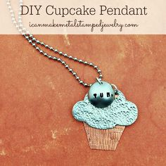 Metal Stamped Cupcake Necklace from icanmakemetalstampedjewelry.com #DIY #DIYjewelry #metalstampedjewelry #makeitwithmadge