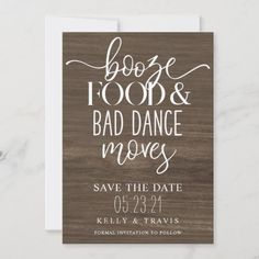 Booze Food and Bad Dance Moves Wedding Save The Date Funny Wedding Invitations, Rustic Invitations, Zazzle Invitations, Wedding Stationery, Destination Wedding Save The Dates, Rustic Wedding Save The Dates, Funny Save The Dates, Save The Date Cards, Wedding Pins