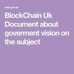 BlockChain Uk Document about goverment vision on the subject