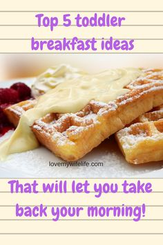 Top Toddler BREAKFAST ideas to save time! lovemywifelife.com