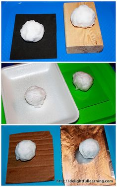 Snowball Science -- From Delightful Learning: On What Surface Will a Snowball Melt the Fastest? -- materials:   cardboard  aluminum foil  styrofoam  black foam  wood  glass  6 snowballs      Place a snowball on each one of the surfaces. Make sure to keep your snowballs consistent in size. Which will melt the fastest?
