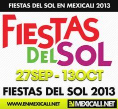 Fiestas del Sol 2013 Mexicali: http://enmexicali.net/fiestas-del-sol-2013/