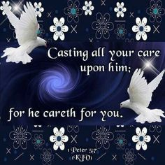 He never leave us! Cast All Your Cares, Dove Pictures, King James Bible Verses, 1 Peter 5, Prayer Quotes, Bible Quotes, Qoutes, King Jesus, Sisters In Christ