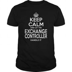 EXCHANGE CONTROLLER KEEP CALM AND LET THE HANDLE IT T-Shirts, Hoodies, Sweatshirts, Tee Shirts (22.99$ ==► Shopping Now!)
