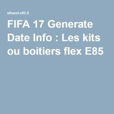 FIFA 17 Generate Date Info : Les kits ou boitiers flex E85