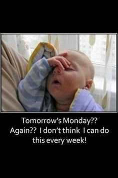 "Tomorrow""s Monday"
